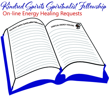 Kindred Spirits Spiritualist Fellowship On-line Energy Healing Requests book.