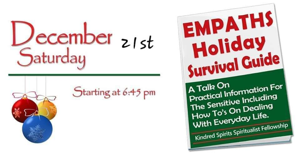 Image which gives the date of December 21st and a book which has the title of Empaths Holiday Survival Guide, a talk on practical information for the senstive including how to's on dealing with everyday life and below this Kindred Spirits Fellowship.